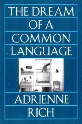 The Dream of a Common Language by Adrienne Rich