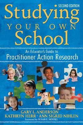 Studying Your Own School by Gary L. Anderson