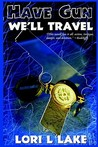 Have Gun We'll Travel (Gun, #3)