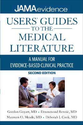User's Guides to the Medical Literature by Gordon Guyatt