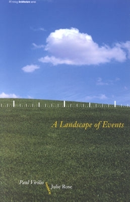 A Landscape of Events by Paul Virilio