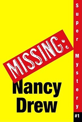 Where's Nancy? (Nancy Drew: Girl Detective Super Mystery, #1)