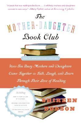 The Mother-Daughter Book Club Rev Ed. by Shireen Dodson
