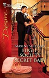 High-Society Secret Baby (Roth Series # 1) (Silhouette Desire)