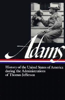 History of the United States of America During the Administra... by Henry Adams