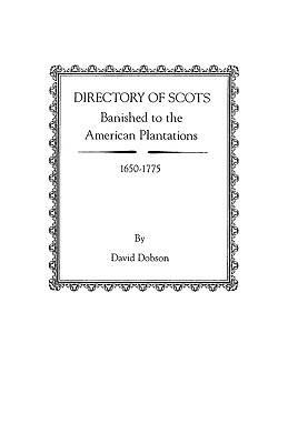 Directory of Scots Banished to the American Plantations, 1650-1775
