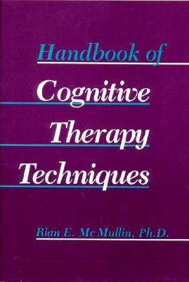 Handbook of Cognitive Therapy Techniques
