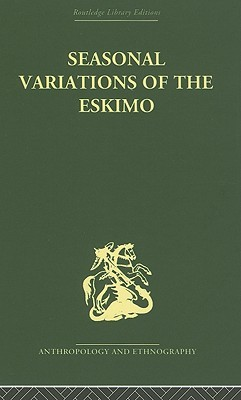 Seasonal Variations of the Eskimo by Marcel Mauss
