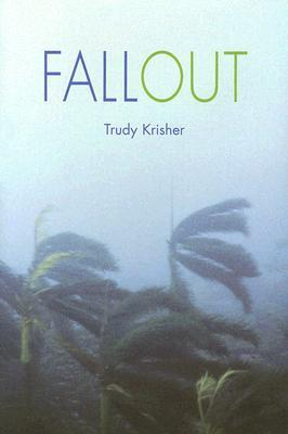 Fallout by Trudy Krisher
