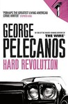 Hard Revolution by George Pelecanos