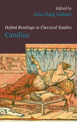 Catullus (Oxford Readings in Classical Studies)