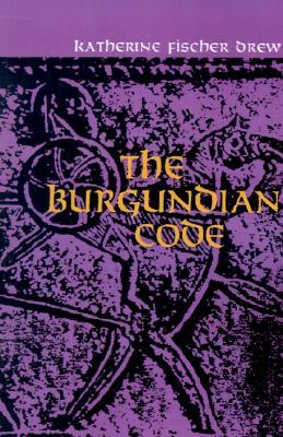 The Burgundian Code: Book of Constitutions or Law of Gundobad; Additional Enactments