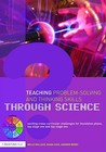 Teaching Problem-Solving and Thinking Skills Through Science: Exciting Cross-Curricular Challenges for Foundation Phase, Key Stage One and Key Stage Two