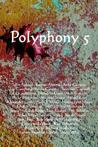 Polyphony, Volume 5