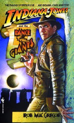 Indiana Jones and the Dance of the Giants by Rob MacGregor