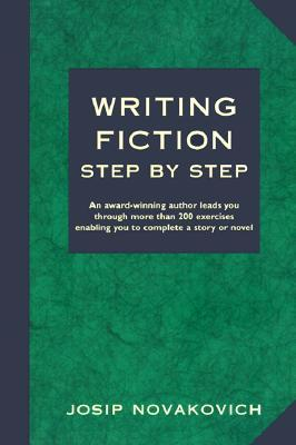 Writing Fiction Step by Step Writing Fiction Step by Step