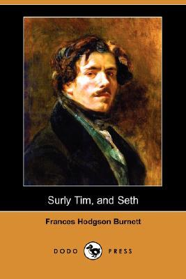 Surly Tim, and Seth by Frances Hodgson Burnett