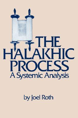 The Halakhic Process by Joel Roth