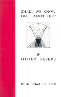 Shall We Know One Another?: & Other Papers