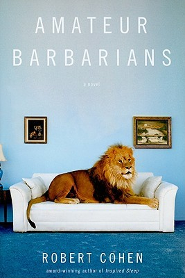 Amateur Barbarians by Robert Cohen