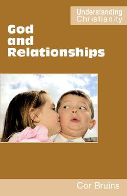 God and Relationships  by  Cor Bruins