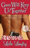 Guns Will Keep Us Together (Bombay Assassins, #2)