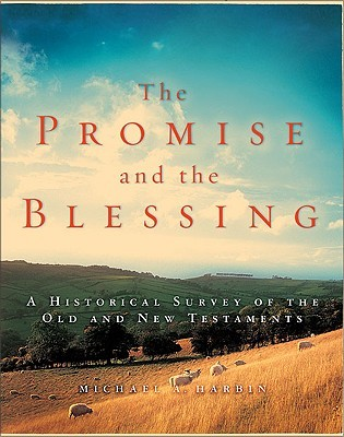The Promise and the Blessing by Michael A. Harbin