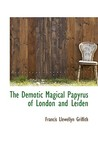 The Demotic Magical Papyrus of London and Leiden