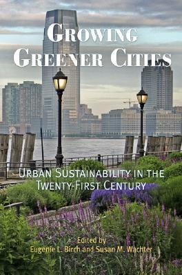 Growing Greener Cities by Eugenie L. Birch