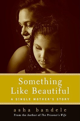 Something Like Beautiful by Asha Bandele