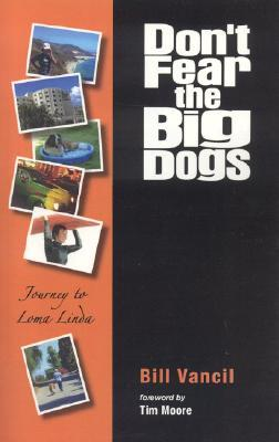 Don't Fear the Big Dogs: Journey to Loma Linda