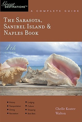 The Sarasota, Sanibel Island & Naples Book: Great Destinations: A Complete Guide