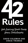 42 Rules for Saving Your House from Foreclosure: A Practical Guide to Avoiding Foreclosure, Navigating the Loan Modification Process and Keeping Your Home
