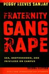 Fraternity Gang Rape by Peggy Reeves Sanday