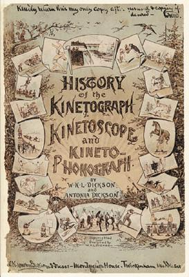 History of the Kinetograph, Kinetoscope and Kinetophonograph by W.K.L. Dickson