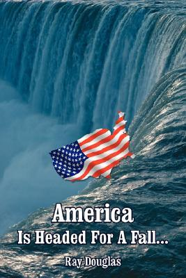 America Is Headed for a Fall..