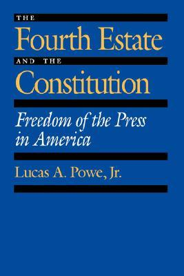 The Fourth Estate and the Constitution: Freedom of the Press in America