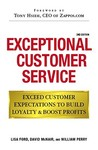 Exceptional Customer Service: Exceed Customer Expectations to Build Loyalty &amp; Boost Profits