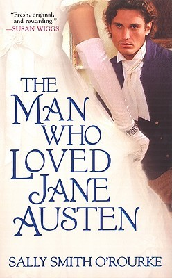 The Man Who Loved Jane Austen by Sally Smith O'Rourke