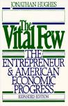 The Vital Few: The Entrepreneur and American Economic Progress (Galaxy Book)