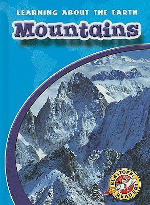 Mountains (Blastoff! Readers) (Learning About the Earth) (Learning About the Earth)