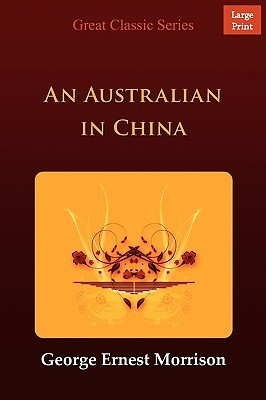 An Australian in China by George Ernest Morrison
