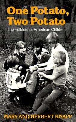 One Potato, Two Potato: The Folklore of American Children