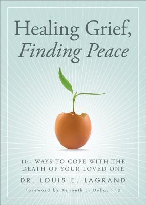Healing Grief, Finding Peace by Louis LaGrand