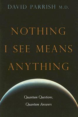 Nothing I See Means Anything: Quantum Questions, Quantum Answers