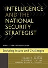 Intelligence & the National Security Strategist: Enduring Issues and Challenges