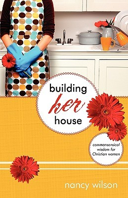 Building Her House by Nancy   Wilson