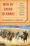 Men of Color to Arms!: Black Soldiers, Indian Wars, and the Quest for Equality