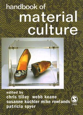 Handbook of Material Culture by Mike Rowlands