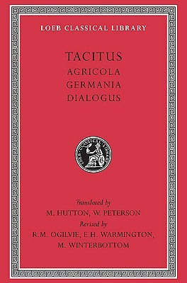 Agricola/Germania/Dialogue on Oratory by Tacitus